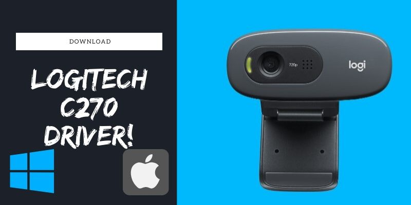 What Are Logitech C270 Webcam Software And Driver Windows 10