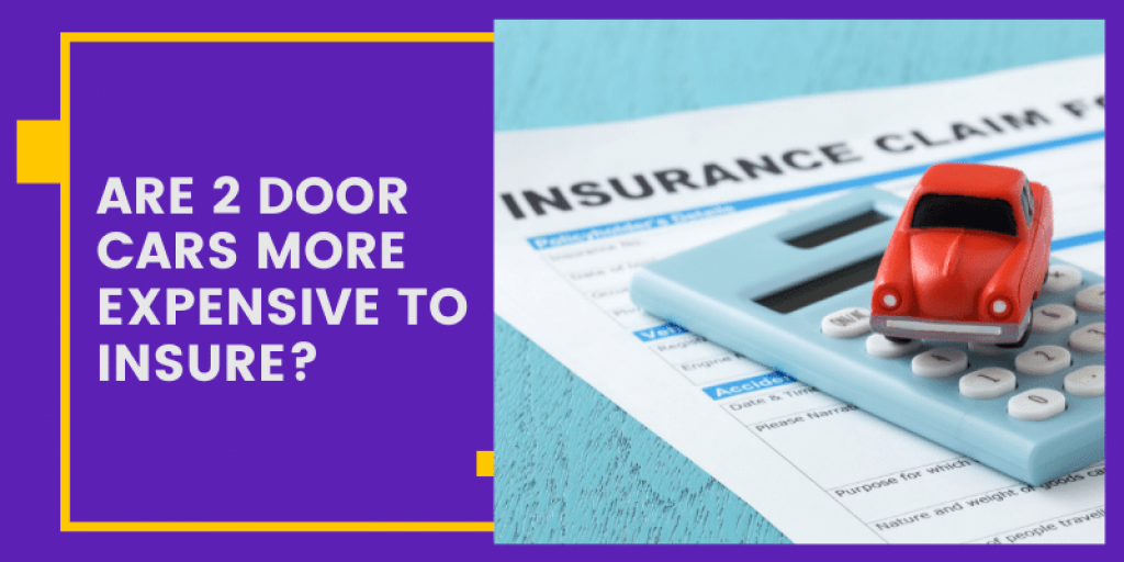 Are 2 door cars more expensive to insure?