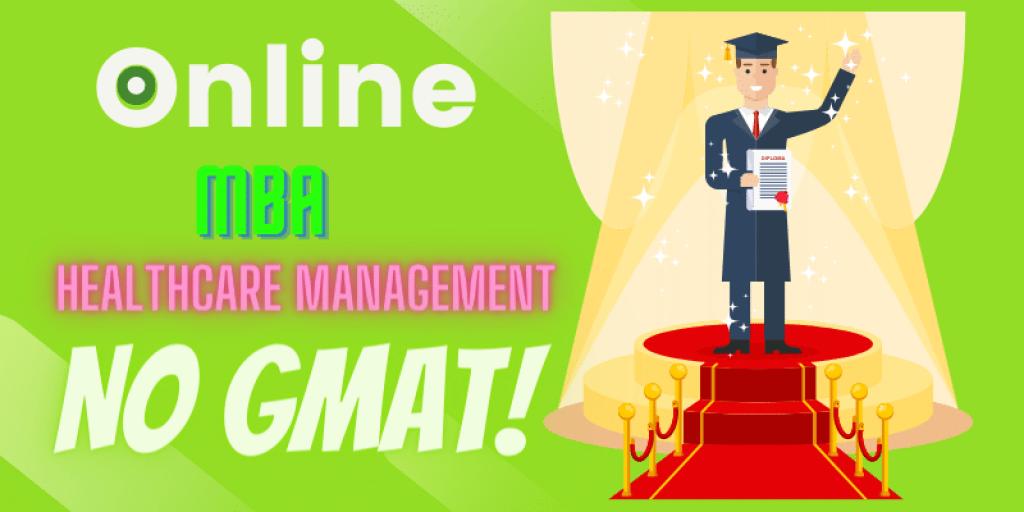 Best Online MBA healthcare management no GMAT