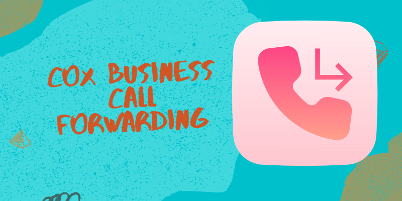 Cox business call forwarding