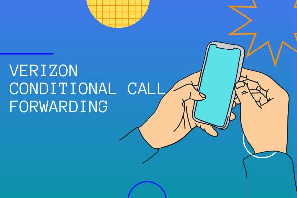 Verizon Conditional Call Forwarding
